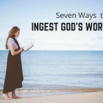 Seven Ways to Ingest God's Word