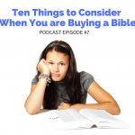 Ten Things to Consider When Buying a Bible [Podcast Episode 7]