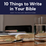 10 Things to Write in Your Bible [Podcast Episode 23]
