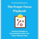 Staying Focused in Prayer, Lessons from My Lenten Discipline