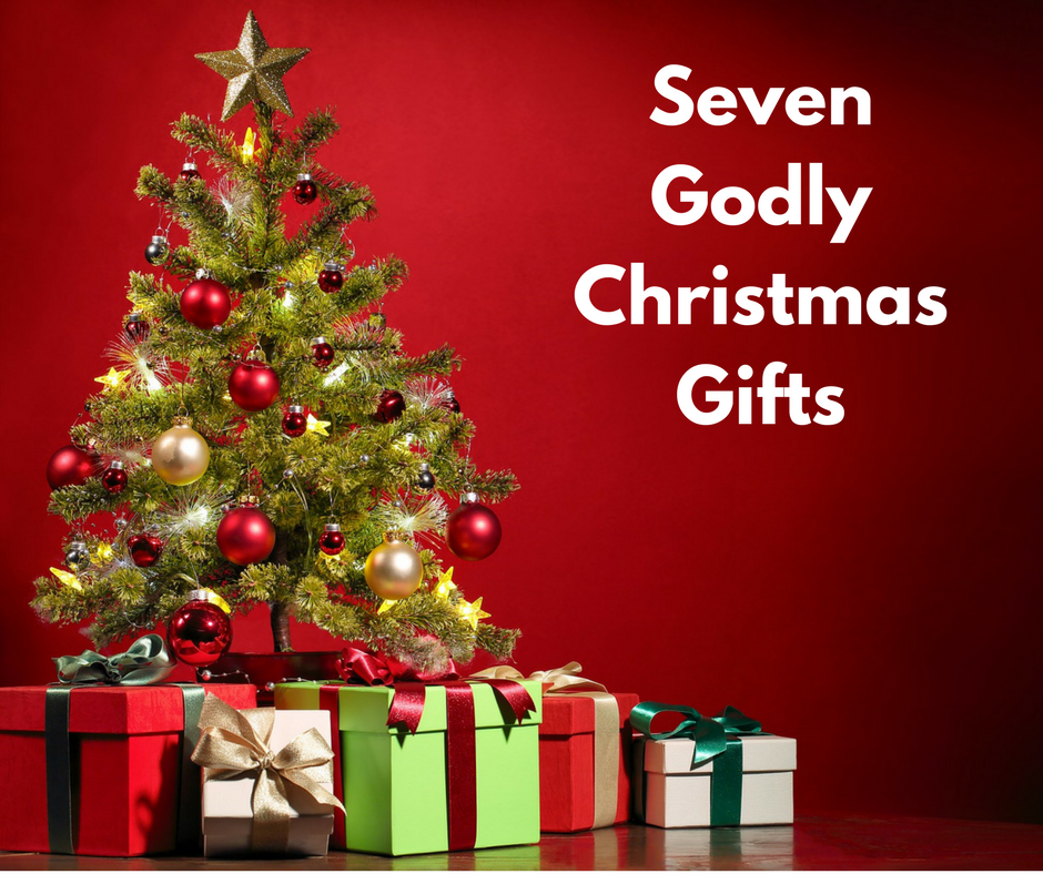 Seven Godly Christmas Gifts | The Practical Disciple