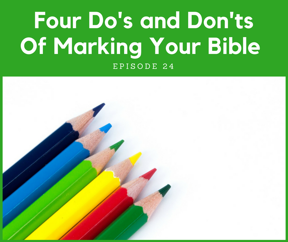 Four Bible Study Dos And Donts Of Marking Your Bible The