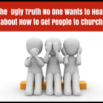 The Ugly Truth No One Wants to Hear about How to Get People to Church [Episode 27]