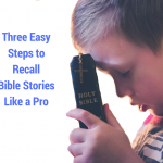 Three Easy Steps to Recall Bible Stories Like a Pro [Episode 33]
